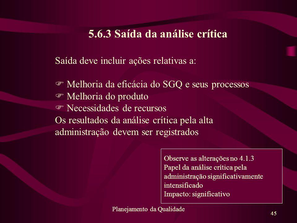 5.6.3 Saída da análise crítica