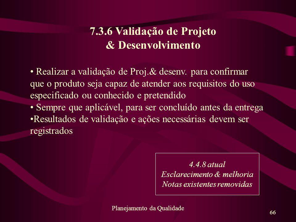 7.3.6 Validação de Projeto & Desenvolvimento