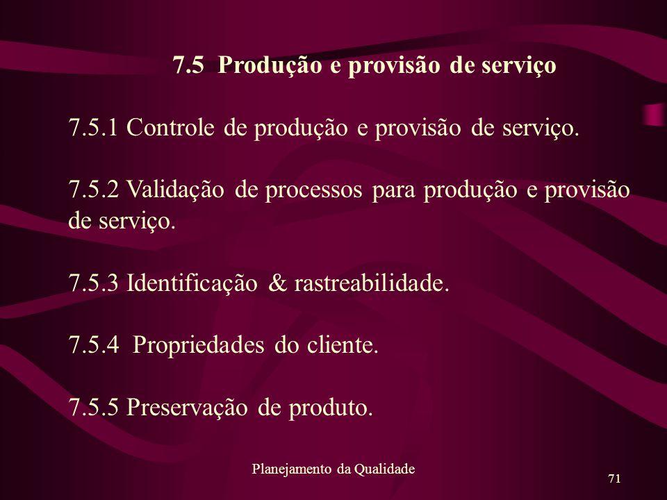 7.5 Produção e provisão de serviço