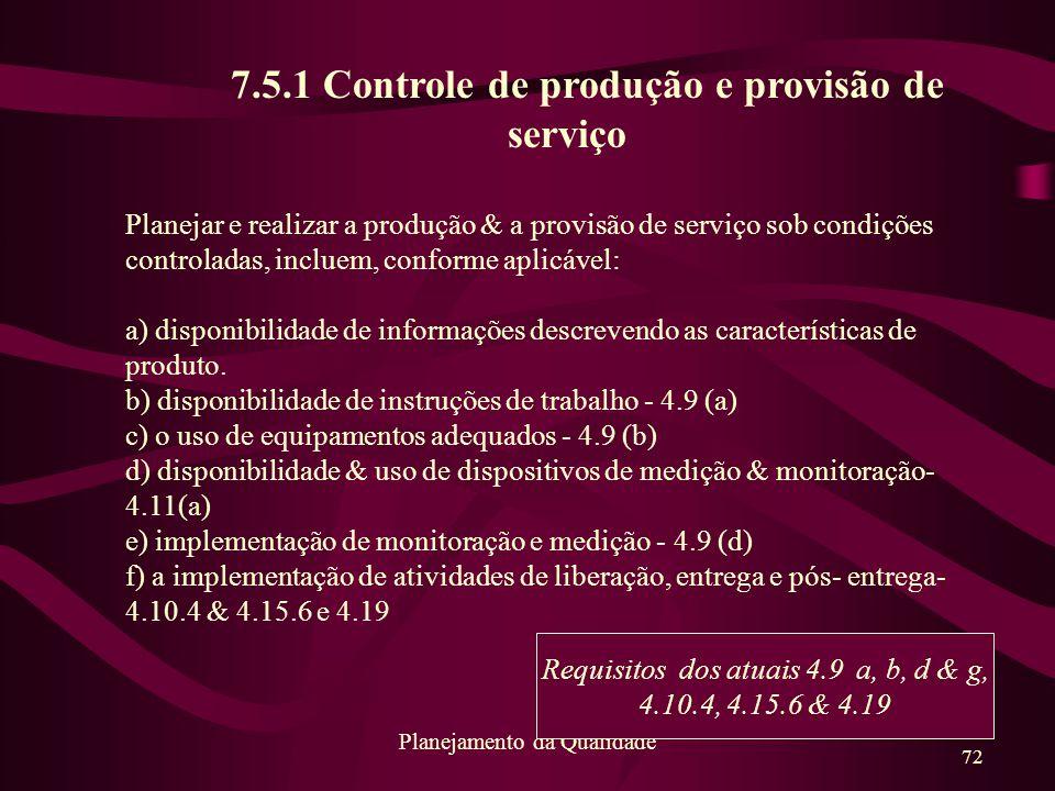 7.5.1 Controle de produção e provisão de serviço