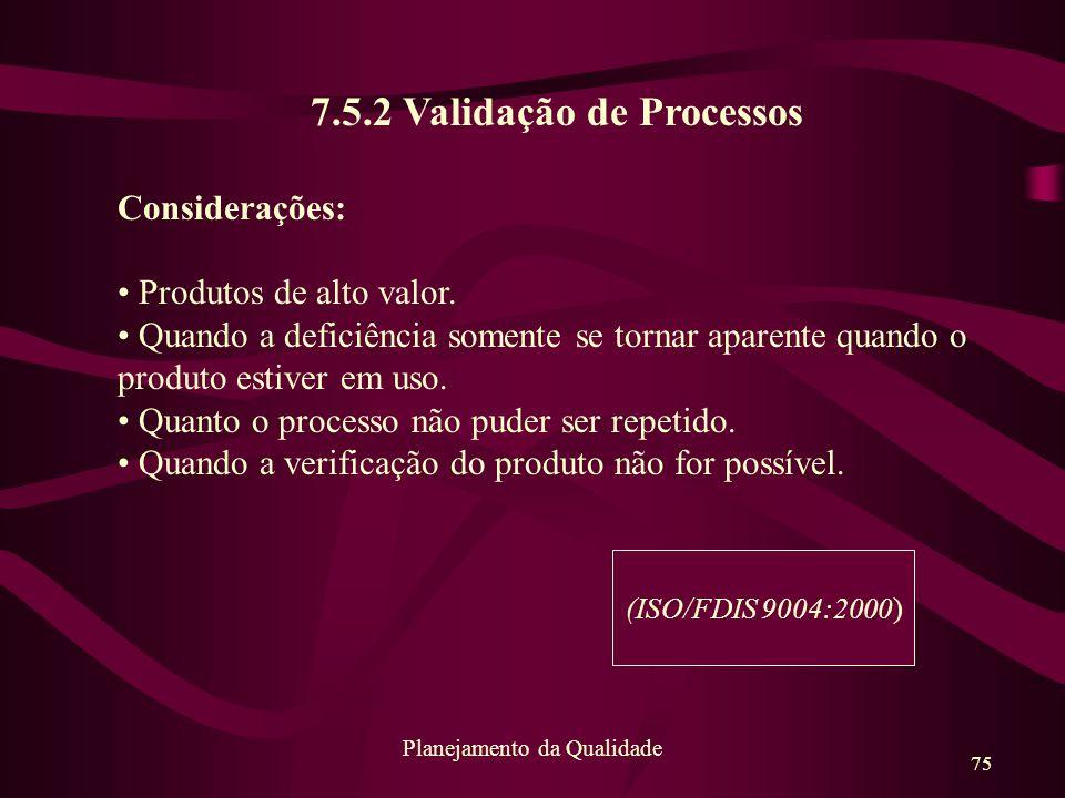 7.5.2 Validação de Processos