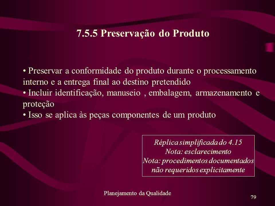 7.5.5 Preservação do Produto