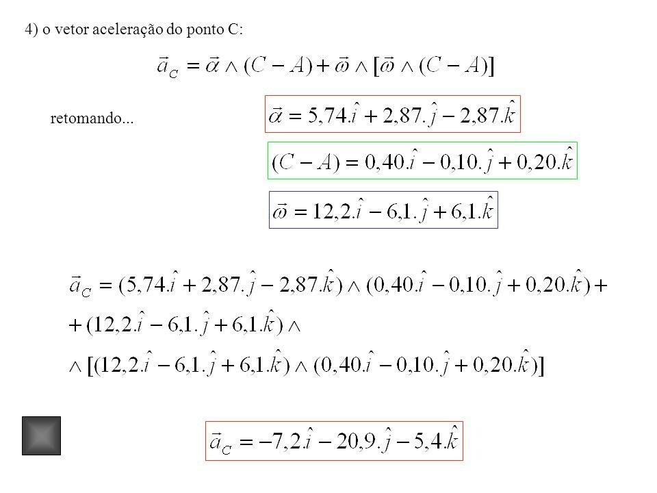 4) o vetor aceleração do ponto C: