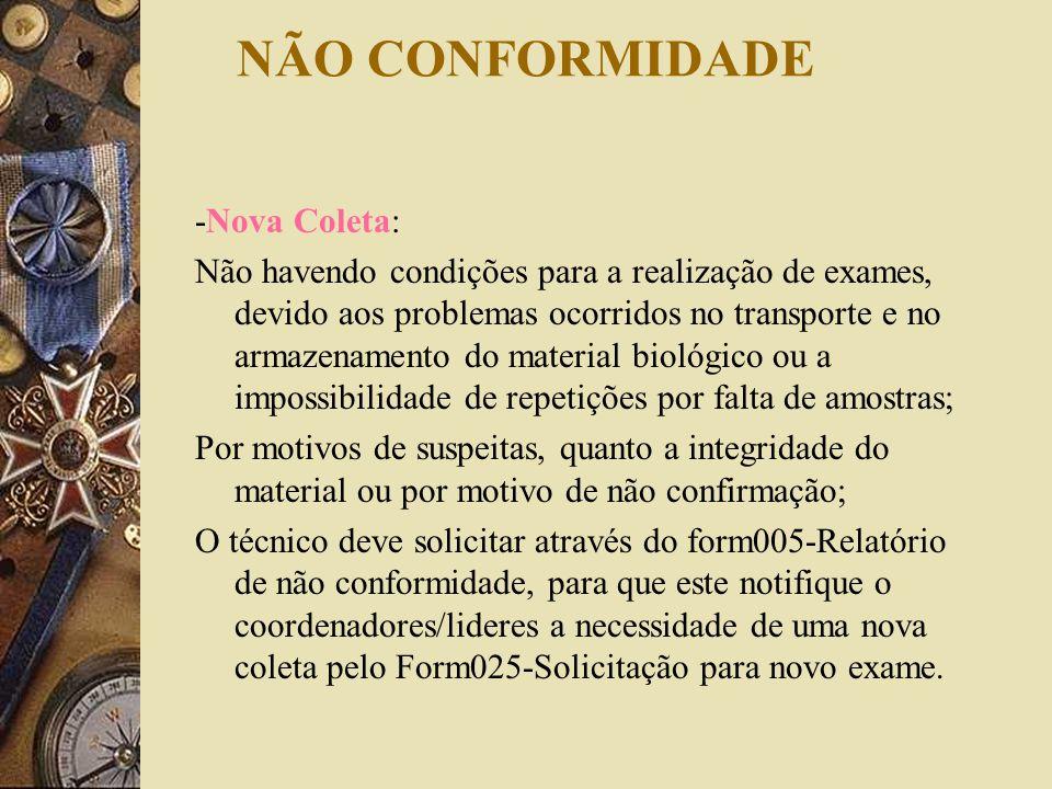NÃO CONFORMIDADE -Nova Coleta: