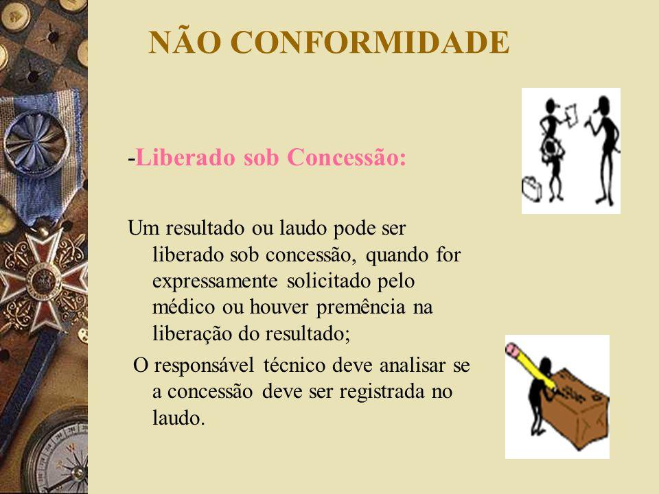 NÃO CONFORMIDADE -Liberado sob Concessão: