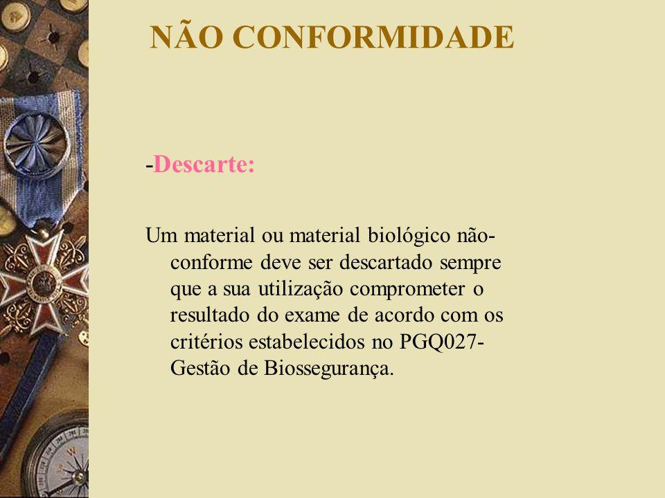 NÃO CONFORMIDADE -Descarte: