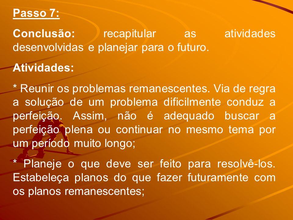 Passo 7: Conclusão: recapitular as atividades desenvolvidas e planejar para o futuro. Atividades: