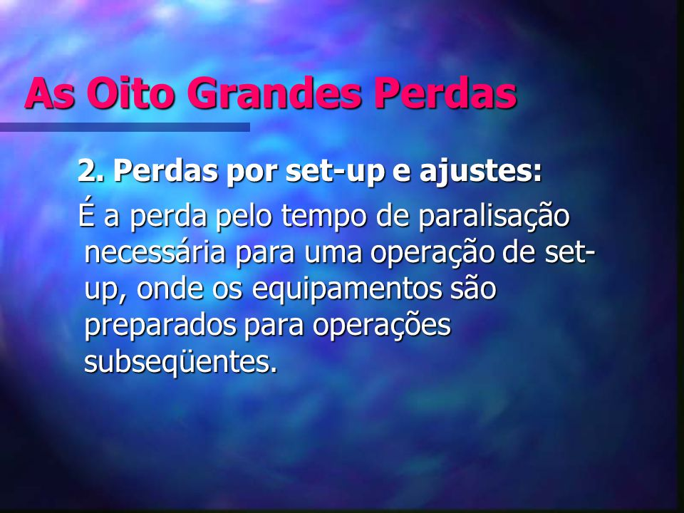 As Oito Grandes Perdas 2. Perdas por set-up e ajustes: