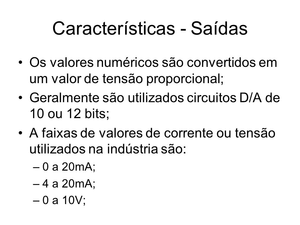 Características - Saídas