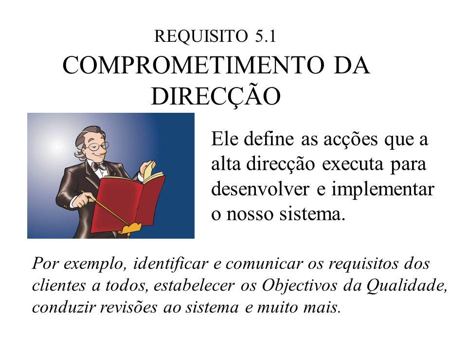 REQUISITO 5.1 COMPROMETIMENTO DA DIRECÇÃO