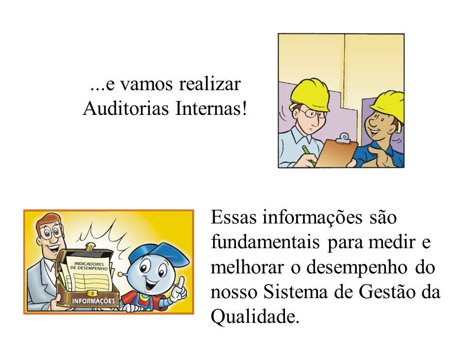 ...e vamos realizar Auditorias Internas!