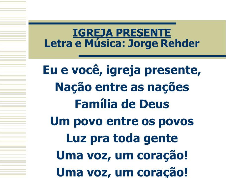 IGREJA PRESENTE Letra e Música: Jorge Rehder