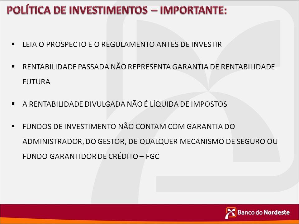 POLÍTICA DE INVESTIMENTOS – IMPORTANTE: