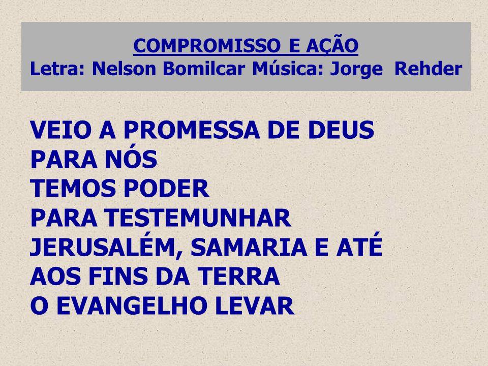 COMPROMISSO E AÇÃO Letra: Nelson Bomilcar Música: Jorge Rehder