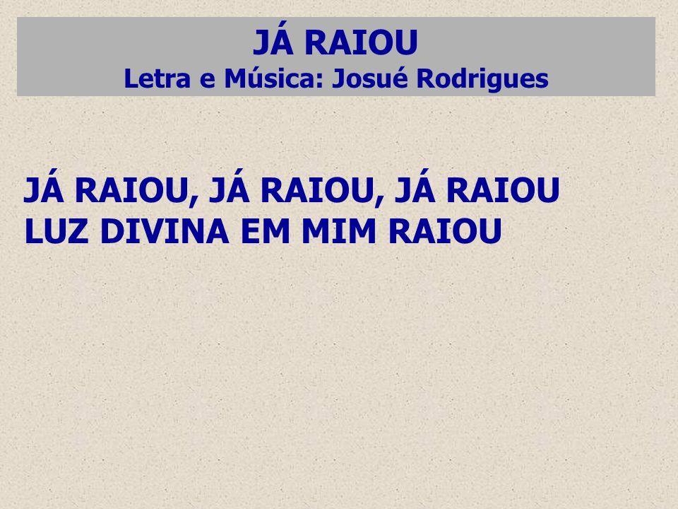Letra e Música: Josué Rodrigues