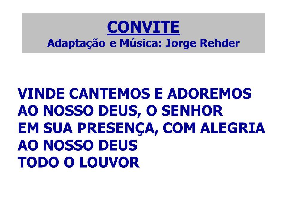 CONVITE Adaptação e Música: Jorge Rehder