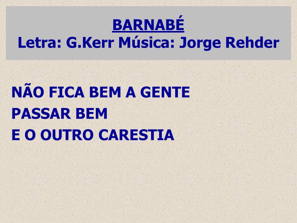 BARNABÉ Letra: G.Kerr Música: Jorge Rehder