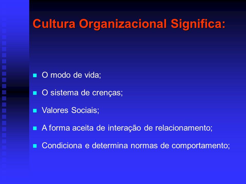 Cultura Organizacional Significa: