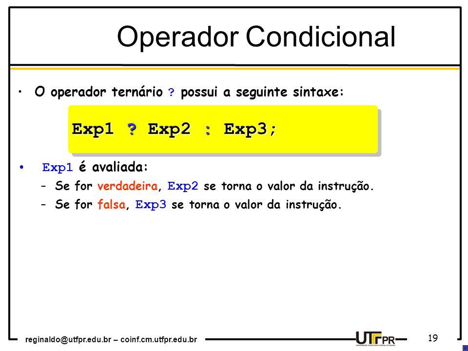 Operador Condicional Exp1 Exp2 : Exp3;