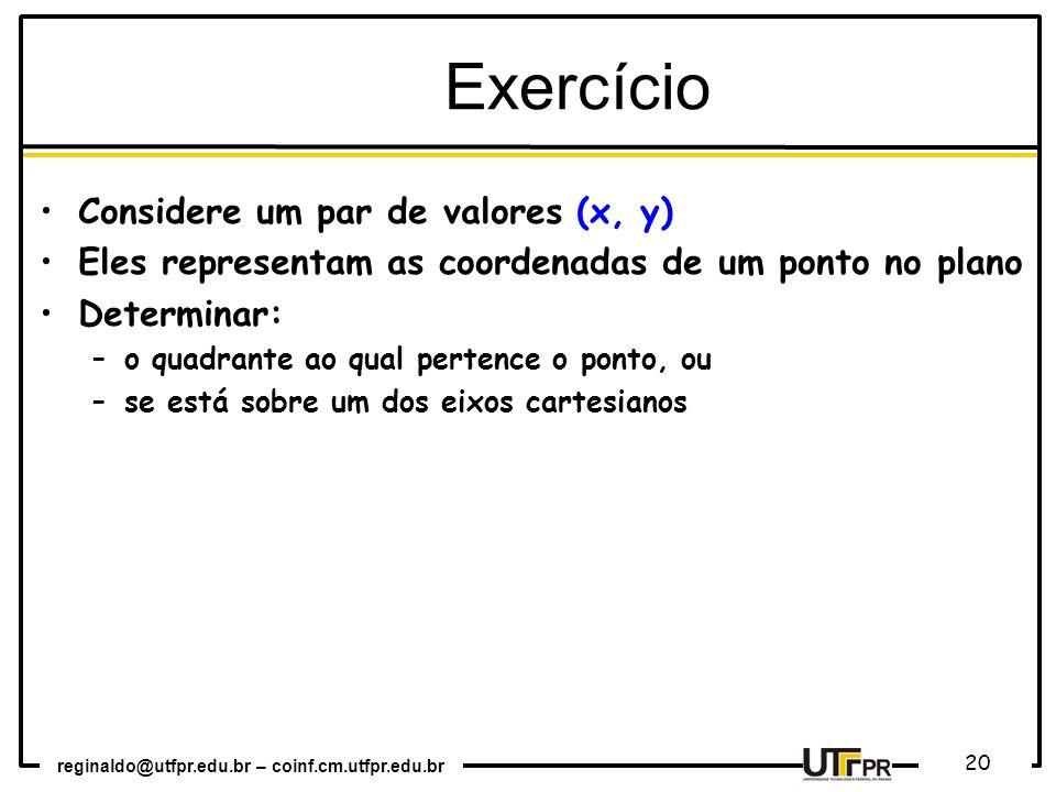 Exercício Considere um par de valores (x, y)