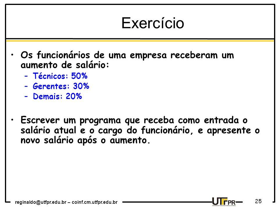 Exercício Os funcionários de uma empresa receberam um aumento de salário: Técnicos: 50% Gerentes: 30%