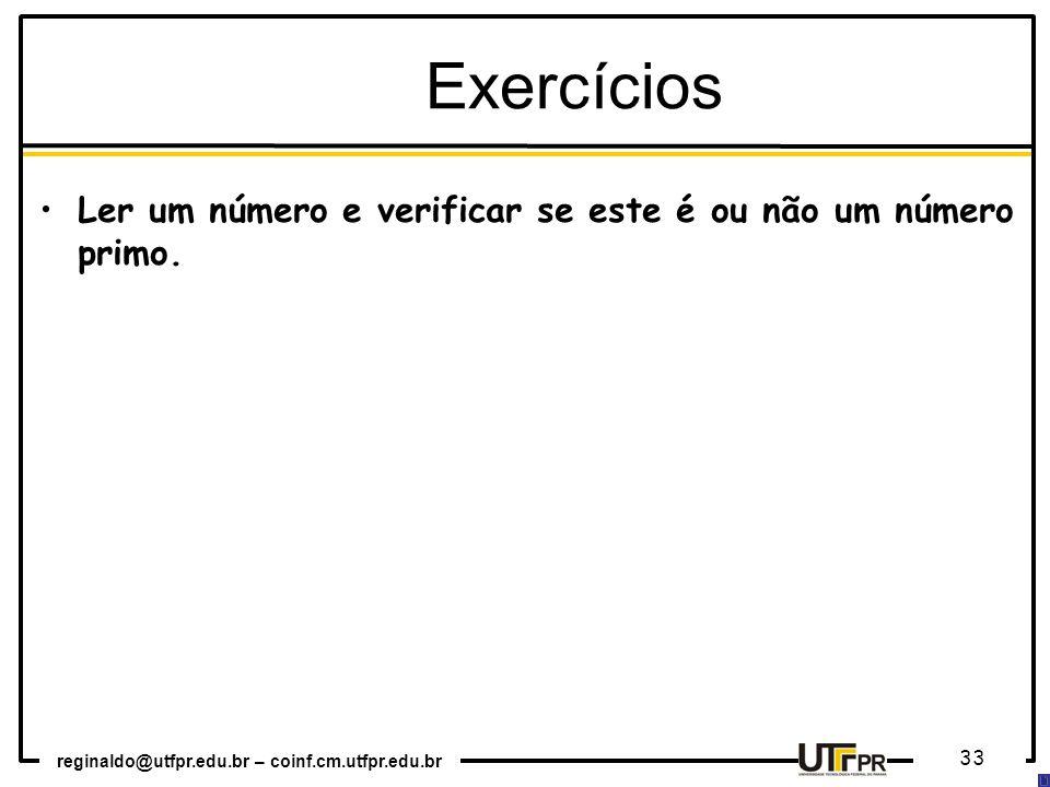 Exercícios Ler um número e verificar se este é ou não um número primo.