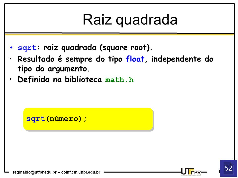Raiz quadrada sqrt: raiz quadrada (square root).