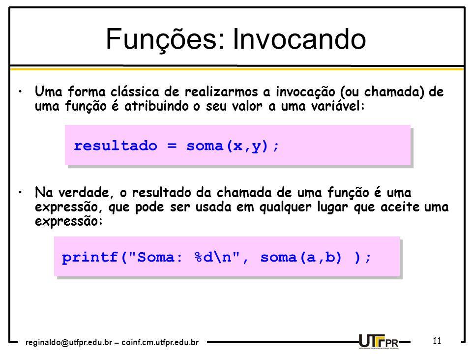 Funções: Invocando resultado = soma(x,y);