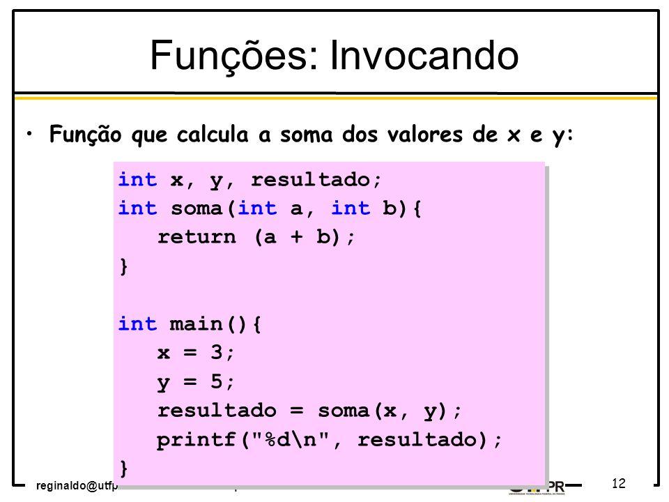 Funções: Invocando Função que calcula a soma dos valores de x e y: