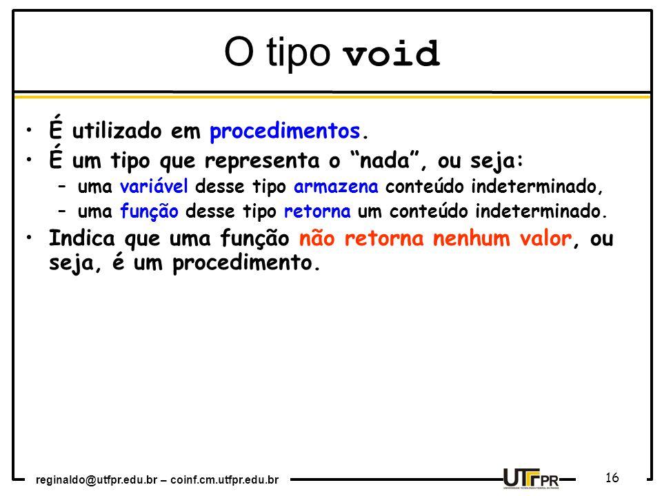 O tipo void É utilizado em procedimentos.