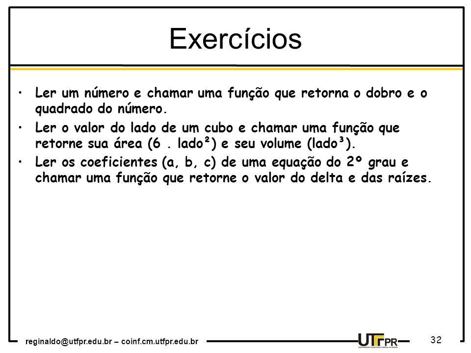 Exercícios Ler um número e chamar uma função que retorna o dobro e o quadrado do número.