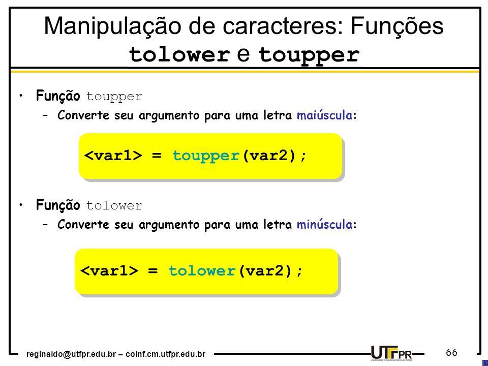 Manipulação de caracteres: Funções tolower e toupper