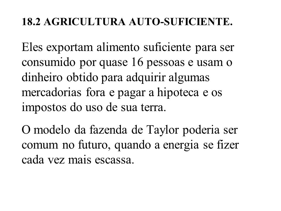 18.2 AGRICULTURA AUTO-SUFICIENTE.