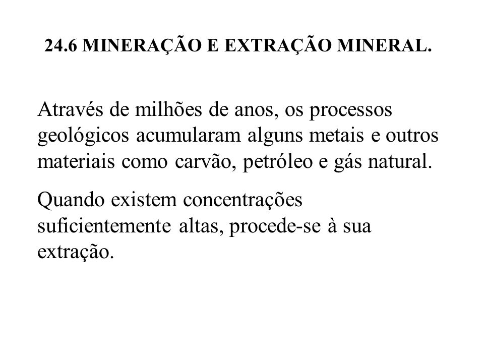 24.6 MINERAÇÃO E EXTRAÇÃO MINERAL.