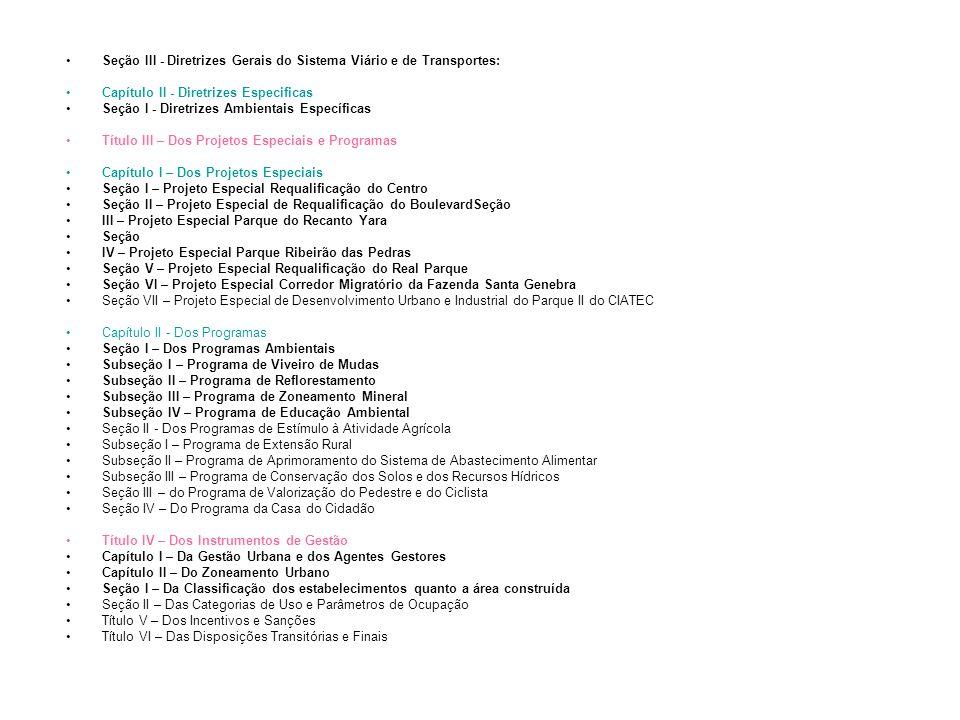 Seção III - Diretrizes Gerais do Sistema Viário e de Transportes: