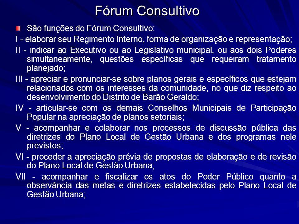 Fórum Consultivo São funções do Fórum Consultivo:
