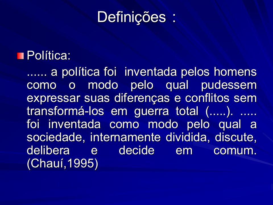 Definições : Política: