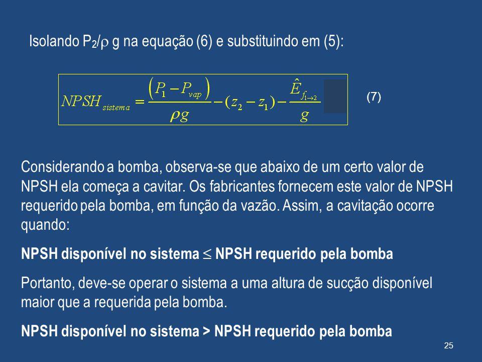 Isolando P2/ g na equação (6) e substituindo em (5):