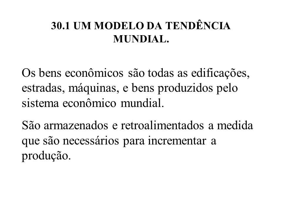 30.1 UM MODELO DA TENDÊNCIA MUNDIAL.