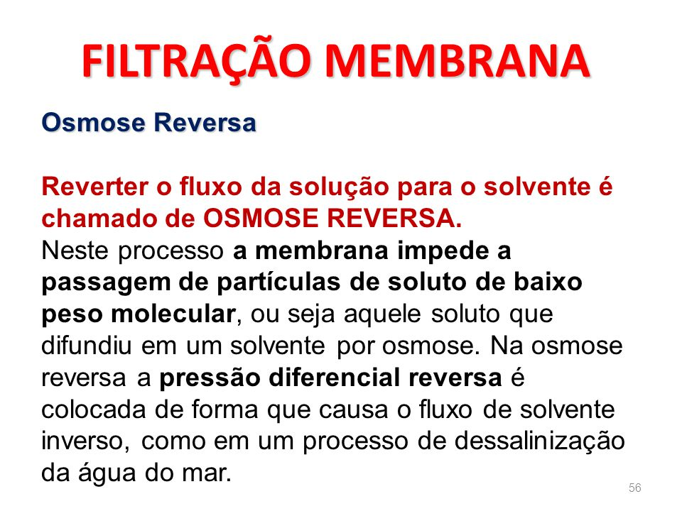 FILTRAÇÃO MEMBRANA Osmose Reversa
