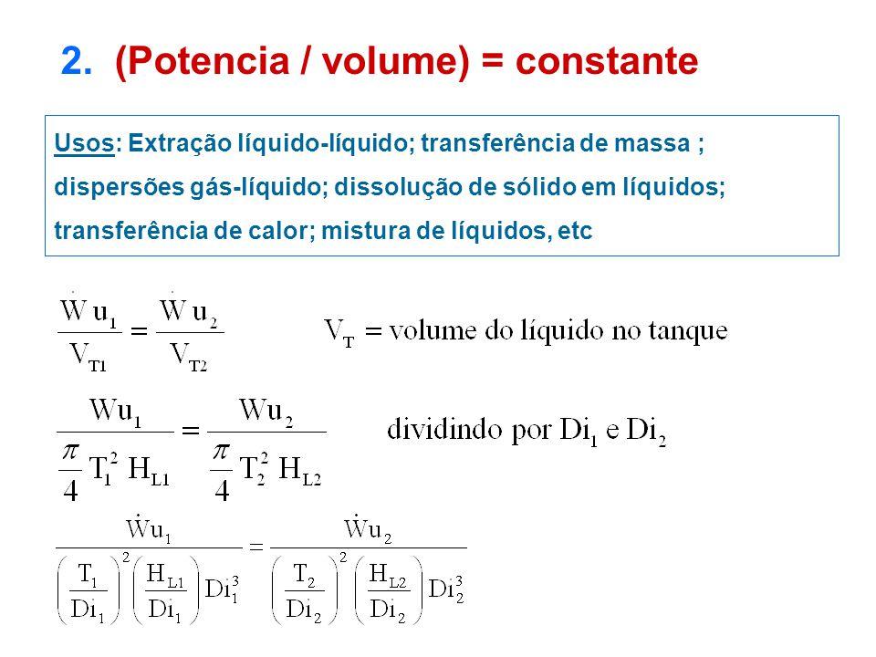 2. (Potencia / volume) = constante