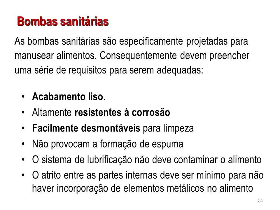Bombas sanitárias As bombas sanitárias são especificamente projetadas para. manusear alimentos. Consequentemente devem preencher.