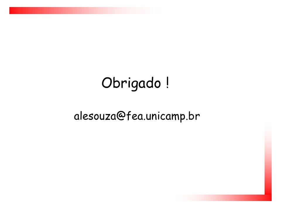 Obrigado ! alesouza@fea.unicamp.br