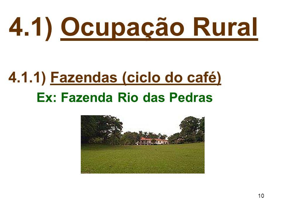 4.1) Ocupação Rural 4.1.1) Fazendas (ciclo do café)