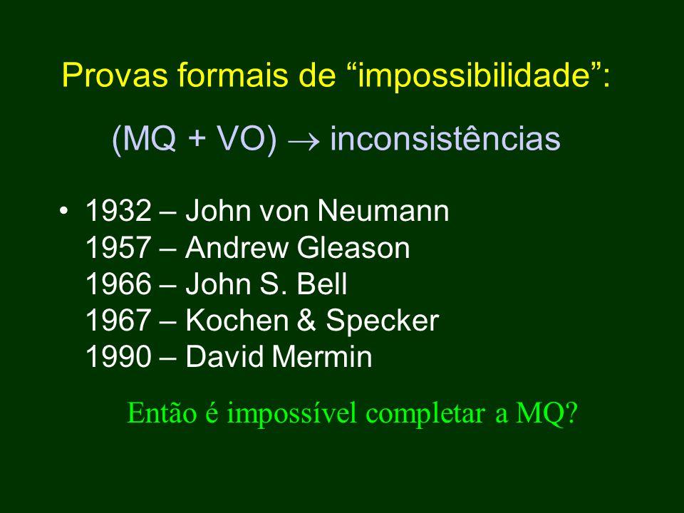 Provas formais de impossibilidade : (MQ + VO)  inconsistências
