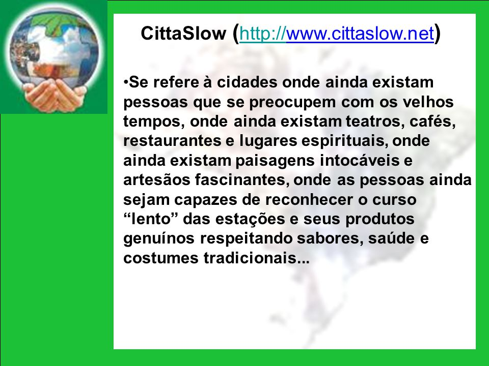 CittaSlow (http://www.cittaslow.net)