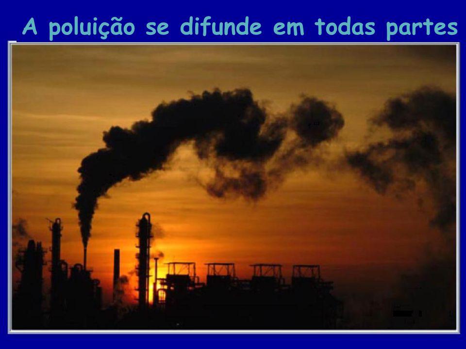 A poluição se difunde em todas partes