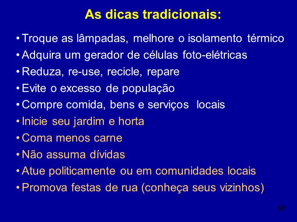 As dicas tradicionais: