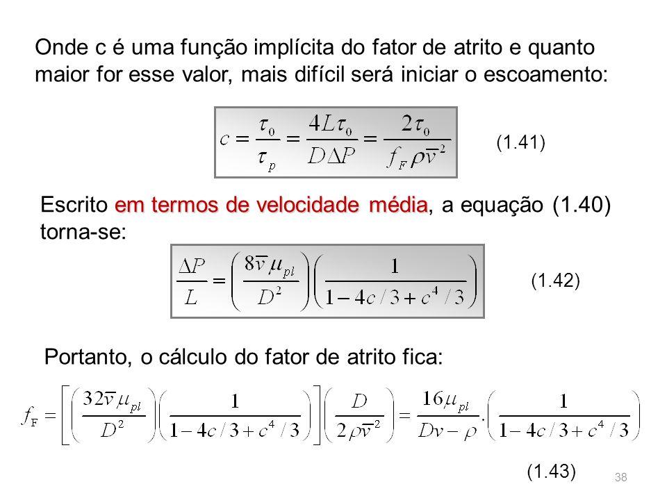 Escrito em termos de velocidade média, a equação (1.40) torna-se:
