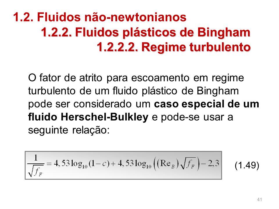 1.2. Fluidos não-newtonianos 1.2.2. Fluidos plásticos de Bingham